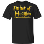 Father Of Muggles T-shirt Harry Potter Dad Tee