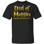 Dad Of Muggles T-shirt Harry Potter Dad Tee