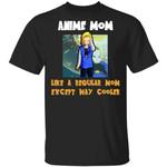 Anime Mom Like A Regular Mom Except Cooler Dragon Ball Shirt Android 18