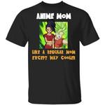 Anime Mom Like A Regular Mom Except Cooler Dragon Ball Shirt Kale Tee