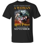 Never Underestimate A September Woman Loves Harry Potter T-shirt
