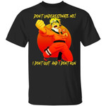 Naruto Don't Underestimate Me I Don't Out I Don't Run Shirt