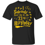 I Solemnly Swear That It's My 33rd Birthday T-shirt Harry Potter Tee