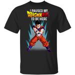 I Paused My Dragon Ball To Be Here Shirt Gohan Tee