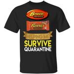 Reese's Helping Me Survive Quarantine T-shirt