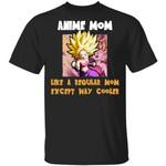 Anime Mom Like A Regular Mom Except Cooler Dragon Ball Shirt Caulifa