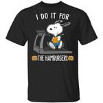 I Do It For The Hamburgers Snoopy T-shirt
