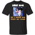Anime Mom Like A Regular Mom Except Cooler Dragon Ball Shirt Videl Tee
