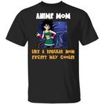 Anime Mom Like A Regular Mom Except Cooler Dragon Ball Shirt Gine Tee