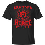 Grandpa By Day Horde By Night World Of Worldcraft T-shirt