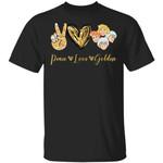 Peace Love The Golden Girls T-shirt