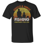 Uncle And Niece Fishing Partners For Life T-Shirt Fishing Lover