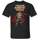 I Paused My Naruto To Be Here Shirt Iruka Umino Tee