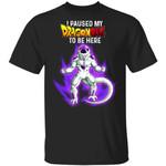 I Paused My Dragon Ball To Be Here Shirt Frieza Tee