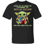 Some Grew Up Listening To Willie Nelson T-shirt Baby Yoda Tee