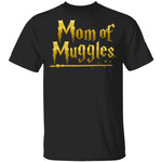 Mom Of Muggles T-shirt Harry Potter Mom Tee