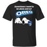 Sometimes I Need To Be Alone And Eat Oreo T-shirt Snoopy Tee