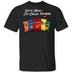 We're Never Too Old For Doritos T-shirt Snack Addict Tee