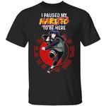 I Paused My Naruto To Be Here Shirt Hinata Tee