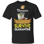Panera Bread Helping Me Survive Quarantine T-shirt