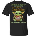 Some Grew Up Listening To The Beach Boys T-shirt Baby Yoda Tee