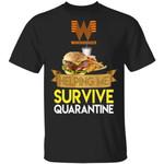 Whataburger Helping Me Survive Quarantine T-shirt