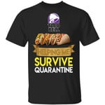 Taco Bell Helping Me Survive Quarantine T-shirt