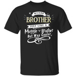 Wizard Brother Just Like A Muggle Brother T-shirt Harry Potter Tee