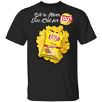 We're Never Too Old For Lay's T-shirt Snack Addict Tee