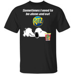 Sometimes I Need To Be Alone And Eat Ritz T-shirt Snoopy Tee