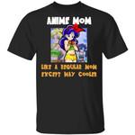 Anime Mom Like A Regular Mom Except Cooler Dragon Ball Shirt Launch Tee
