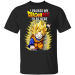 I Paused My Dragon Ball To Be Here Shirt Son Goten Tee