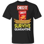 Cheez It Helping Me Survive Quarantine T-shirt