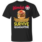 Wendy's Helping Me Survive Quarantine T-shirt