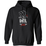 Until The Last Petal Falls Hoodie Beauty And The Beast Shirt Gift Idea