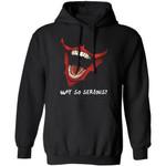 Why So Serious Joker Smile Hoodie Cool Gift For Joker Fans
