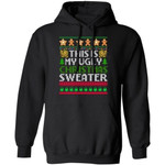 This Is My Ugly Christmas Sweater Hoodie Christmas Hoodie Xmas Hoodie Funny Xmas Gift