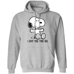 Snoopy Hoodie I Love You This Big Shirt Gift Idea