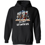 You Can't Sit With Us Horror Movies Characters Drink Keystone Light Hoodie