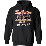 You Can't Sit With Us Horror Movies Characters Drink Tim Hortons Hoodie