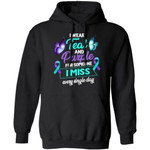 I Wear Teal & Purple For Someone I Miss Suicide Awareness Hoodie