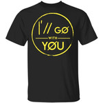 Twenty One Pilots Shirt I'll Go With You T-shirt Cool Gift For Fans