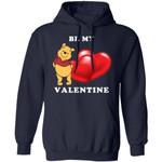Valentine's Hoodie Be My Valentine Pooh Hoodie Lovely Gift