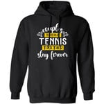 Couples That Play Tennis Together Stay Forever Hoodie Couples Hoodie
