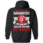 Mess With My Daughter Not Even God Can Save You From My Wrath Hoodie
