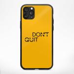 Don't Quit Phone Cases