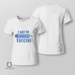 I Got Vaccinated Shirt, Vaccinated AF Tee for Her, Pro Vaccine, Gift For Mom, Sarcastic Shirt for Women, no 201
