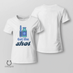 Get The Shot Shirt, Vaccinated AF Tee for Her, Pro Vaccine, Gift For Mom, Sarcastic Shirt for Women