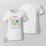 I Got Vaccinated Shirt, Vaccinated AF Tee for Her, Pro Vaccine, Gift For Mom, Sarcastic Shirt for Women, no 701