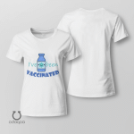I've Been Vaccinated Shirt, Vaccinated AF Tee for Her, Pro Vaccine, Gift For Mom, Sarcastic Shirt for Women, no 202